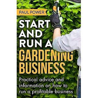 Starten en uitvoeren van een Business tuinieren, 4de editie: praktische adviezen en informatie over het beheren van een winstgevende...