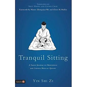 Tranquil Sitting: a Taoist Journal on Meditation and Chinese Medical Qiqong