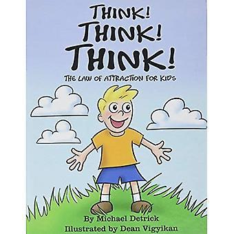 Pensare! Pensare! Pensare!: la legge di attrazione per i bambini