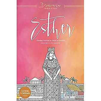 Esther: Finding Yourself in� Times of Trouble (Drawn in Bible Study)