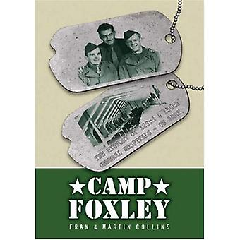 Camp Foxley: The History of the 123rd and 156th General Hospitals - US Army