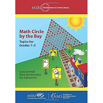 Math Circle by the Bay: Topics for Grades 1-5