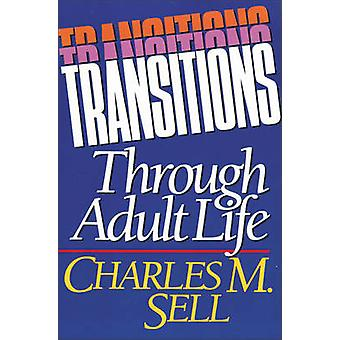 Transitions Through Adult Life by Sell & Charles M.