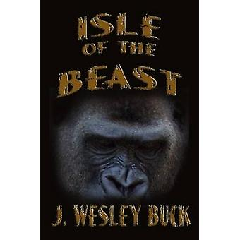 Isle of the Beast by Buck & J. Wesley