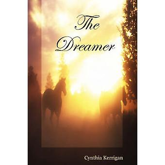 The Dreamer by Kerrigan & Cynthia