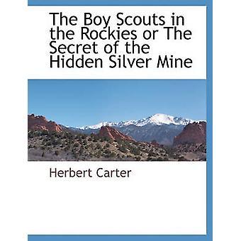 I Boy Scout in montagne rocciose o il segreto di nascosto miniera d'argento di Carter & Herbert