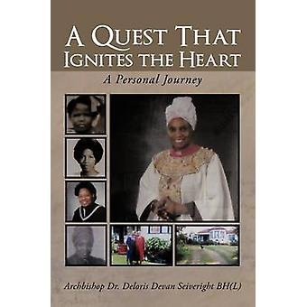 En søgen, der antænder hjertet en personlig rejse af Seiveright & ærkebiskop Dr Halinas Jan