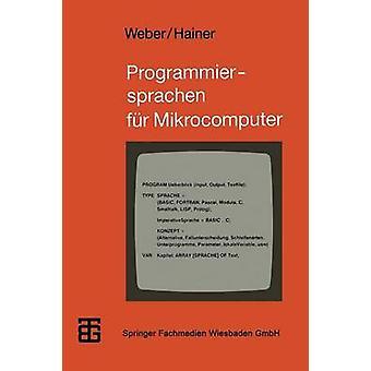 Programmiersprachen fr Mikrocomputer  Ein berblick by Weber & Wolfgang J.