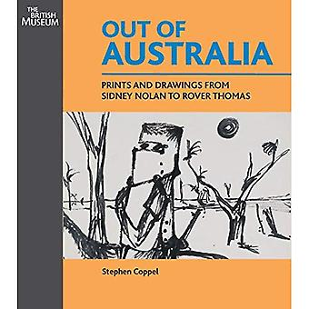 Out of Australia: Prints and Drawings from Sidney Nolan to Rover Thomas