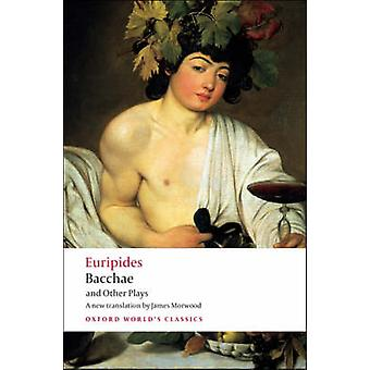 Bacchae and Other Plays - Bacchae  - Iphigenia at Aulis  - Rhesus by Eur