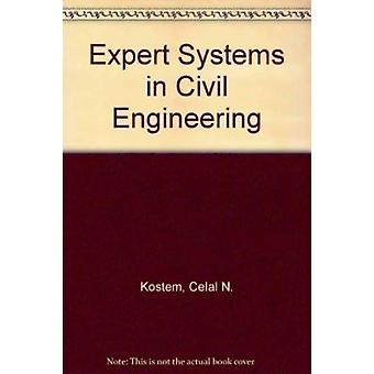 Expert Systems in Civil Engineering by C.N. Kostem - M.L. Maher - 978