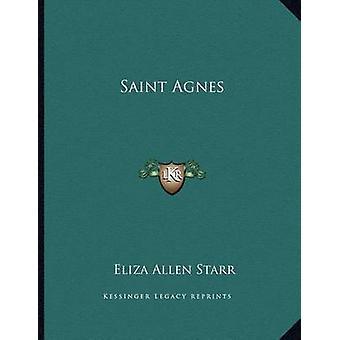 Saint Agnes by Eliza Allen Starr - 9781163057223 Book
