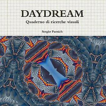 Daydream. Quaderno Di Ricerche Visuali by Sergio Fumich - 97813269630