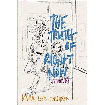 The Truth of Right Now by Kara Lee Corthron - 9781481459471 Book