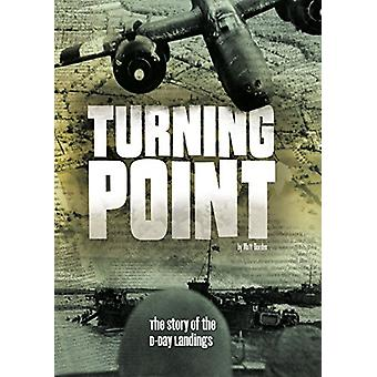 Turning Point - The Story of the D-Day Landings by Burgan - Michael -