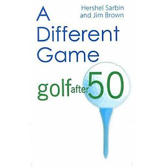 A Different Game - Golf After 50 by Hershel Sarbin - Jim Brown - 97815