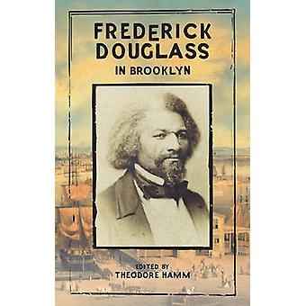 Frederick Douglass in Brooklyn by Theodore Hamm - 9781617754852 Book