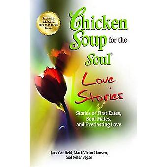 Chicken Soup for the Soul Love Stories - Stories of First Dates - Soul