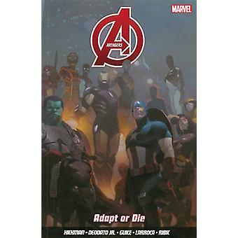 Avengers - Vol. 4 - Adapt or Die by Jonathan Hickman - Daniel Acuna - E
