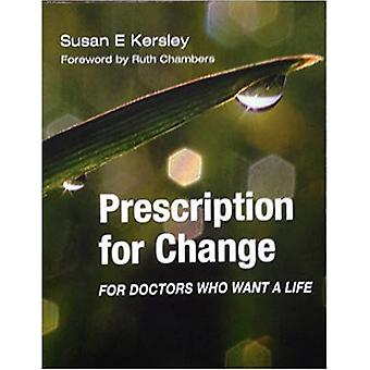 Prescription for Change for Doctors Who Want a Life by Glyn Elwyn - S