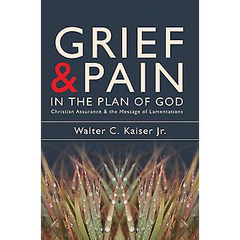 Grief and Pain in the Plan of God - Christian Assurance and the Messag