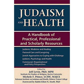 Judaism and Health - A Handbook of Practical - Professional and Schola