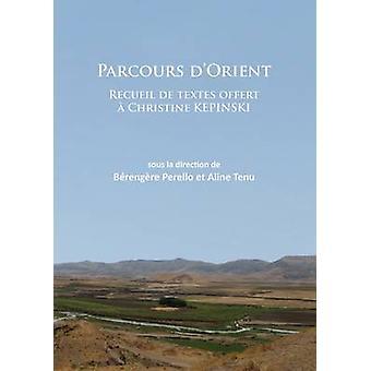 Parcours d'Orient - Recueil de Textes Offert a Christine Kepinski by A