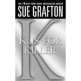"""k"" Is for Killer - A Kinsey Millhone Novel by Sue Grafton -"