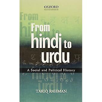 From Hindi to Urdu - A Social and Political History by Tariq Rahman -