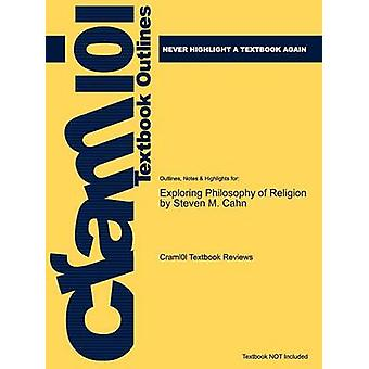 Studyguide for Exploring Philosophy of Religion von Cahn Steven M. ISBN 9780195340853 von Cram101 Textbook Reviews