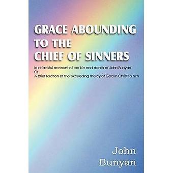 Genade overvloedig aan de chef van de zondaars door Bunyan & John