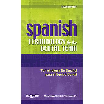Spanish Terminology for the Dental Team by Mosby