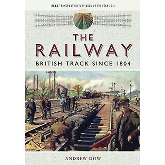 Railway  British Track Since 1804 by Andrew Dow