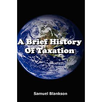 A Brief History of Taxation by Blankson & Samuel