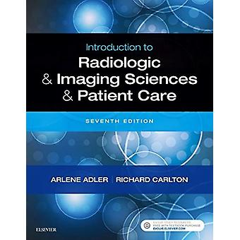 Introduction to Radiologic and Imaging Sciences and Patient by Arlene M Adler