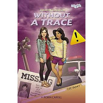 Samantha Sanderson Without a Trace by Robin Caroll