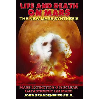 Life and Death on Mars by Brandenburg & John John Brandenburg