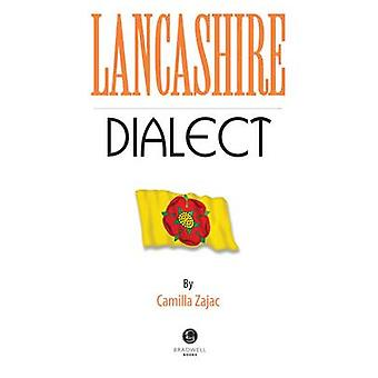 Lancashire Dialect - A Selection of Words and Anecdotes from Around La