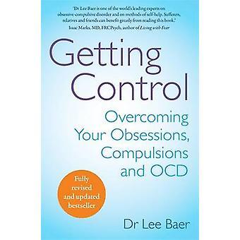 Obteniendo Control - superar sus obsesiones - compulsiones y OCD por
