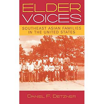 Elder Voices  Southeast Asian Families in the United States by Daniel F Detzner