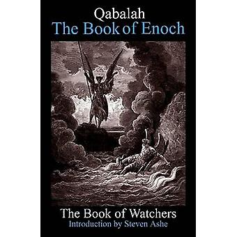 Qabalah The Book of Enoch  The Book of Watchers by Ashe & Steven