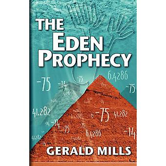 The Eden Prophecy by Mills & Gerald W.