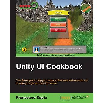 Unity UI Cookbook by Sapio & Francesco