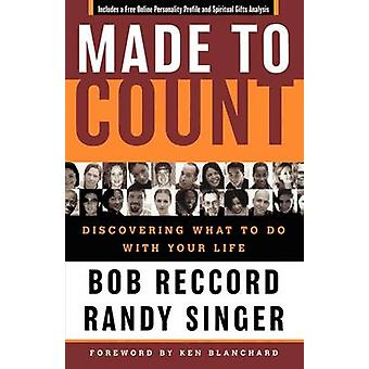 Made to Count Discovering What to Do with Your Life by Reccord & Bob
