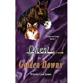 Quest for Golden Downs by Jones & Wendy Lou