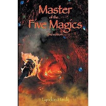 Master of the Five Magics 2nd edition by Hardy & Lyndon M