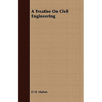 A Treatise on Civil Engineering by Mahan & Dennis Hart