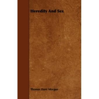 Heredity and Sex by Morgan & Thomas Hunt