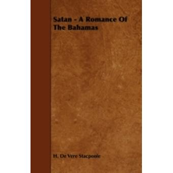 Satan  A Romance of the Bahamas by Stacpoole & Henry De Vere