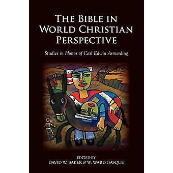 The Bible in World Christian Perspective Studies in Honor of Carl Edwin Armerding by Gasque & W. Ward